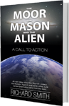 the moor, the mason and the alien a call to action by richard smith
