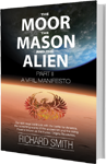 the moor, the mason and the alien part 2 a vril manifesto by richard smith